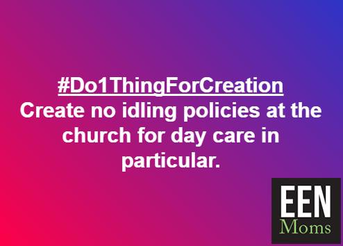 #Do1ThingForCreation - Create No Idling Policies