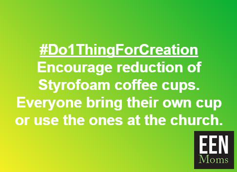 #Do1ThingForCreation - Reduce Styrofoam