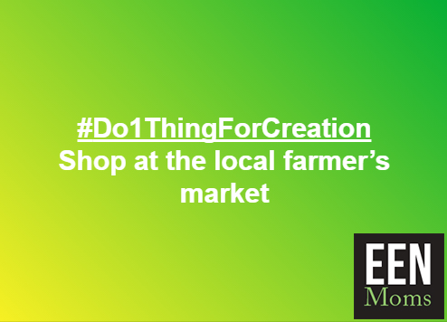 #Do1ThingForCreation - Shop at your Local Farmer's Market