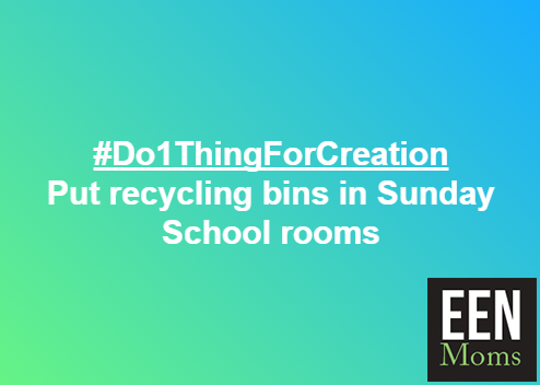 #Do1ThingForCreation - Put Recycle Bins in Sunday School Classes