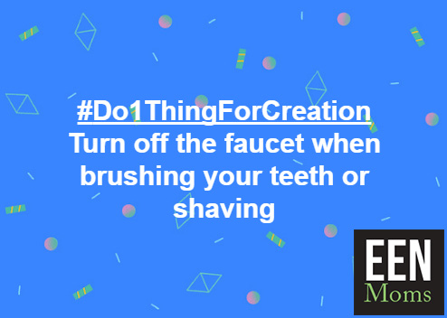 #Do1ThingForCreation - Turn Off Faucet while Brushing Teeth or Shaving