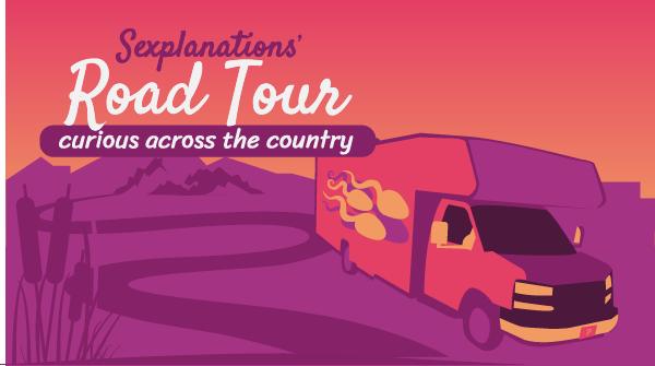 Sexplanations Road Tour