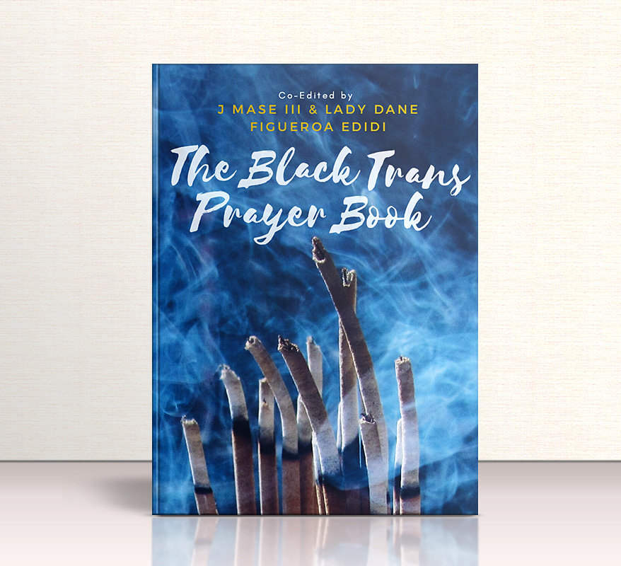 The Black Trans Prayer Book