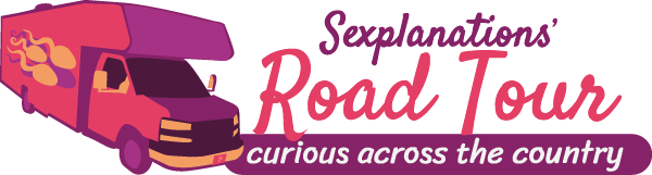 Sexplanations Road Tour