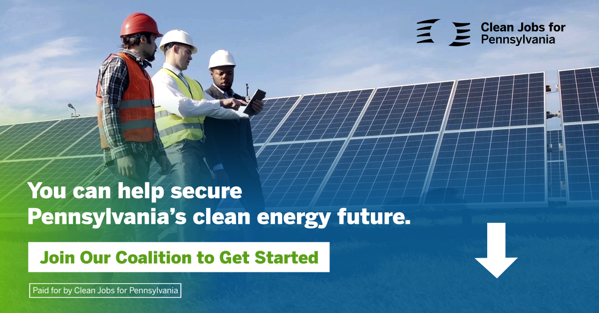 Join Clean Jobs For Pennsylvania to Secure Our Clean Energy Future