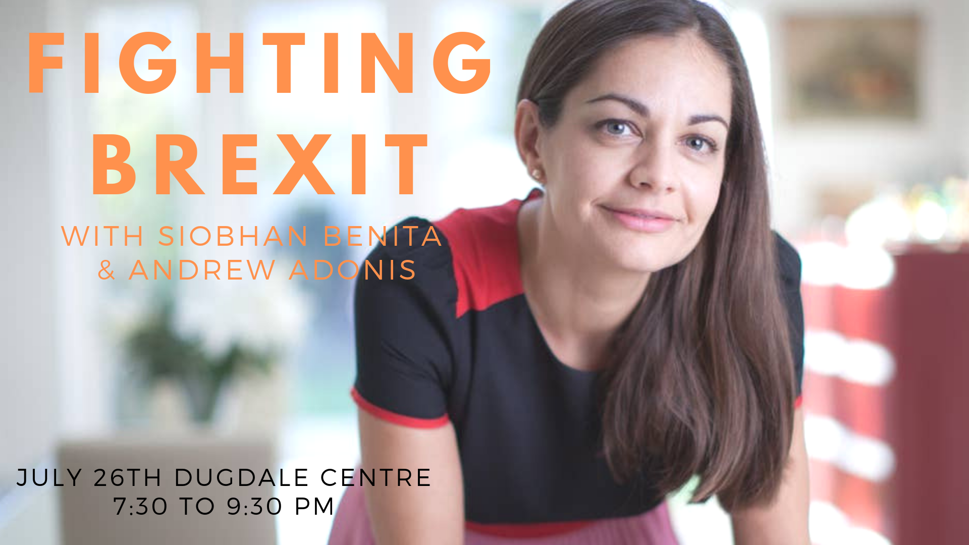 poster or flyer advertising event Meeting: Fighting Brexit - with Andrew Adonis and Siobhan Benita