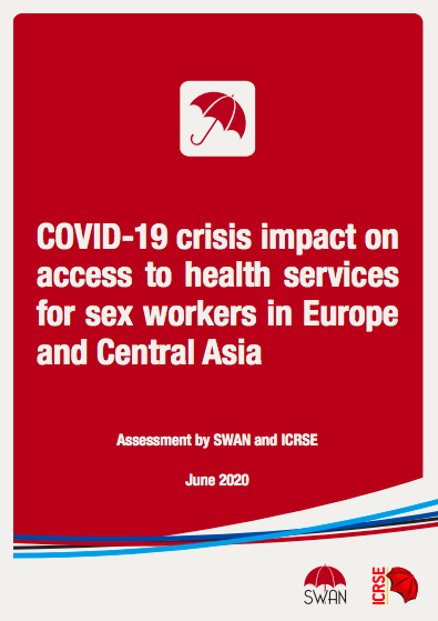 ICRSE AND SWAN PUBLISH AN ASSESSMENT ON THE IMPACT OF COVID-19 ON SEX WORKERS' ACCESS TO HEALTH SERVICES IN EUROPE AND CENTRAL ASIA