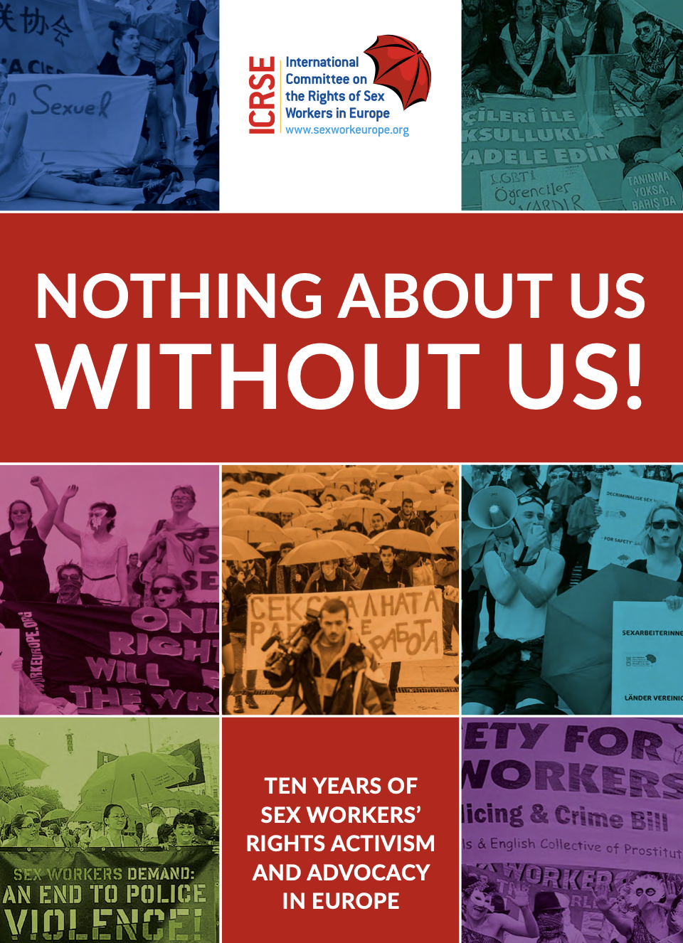 Nothin About Us Without Us: 10 Years Report On Sex Workers' Rights In Europe And Central Asia