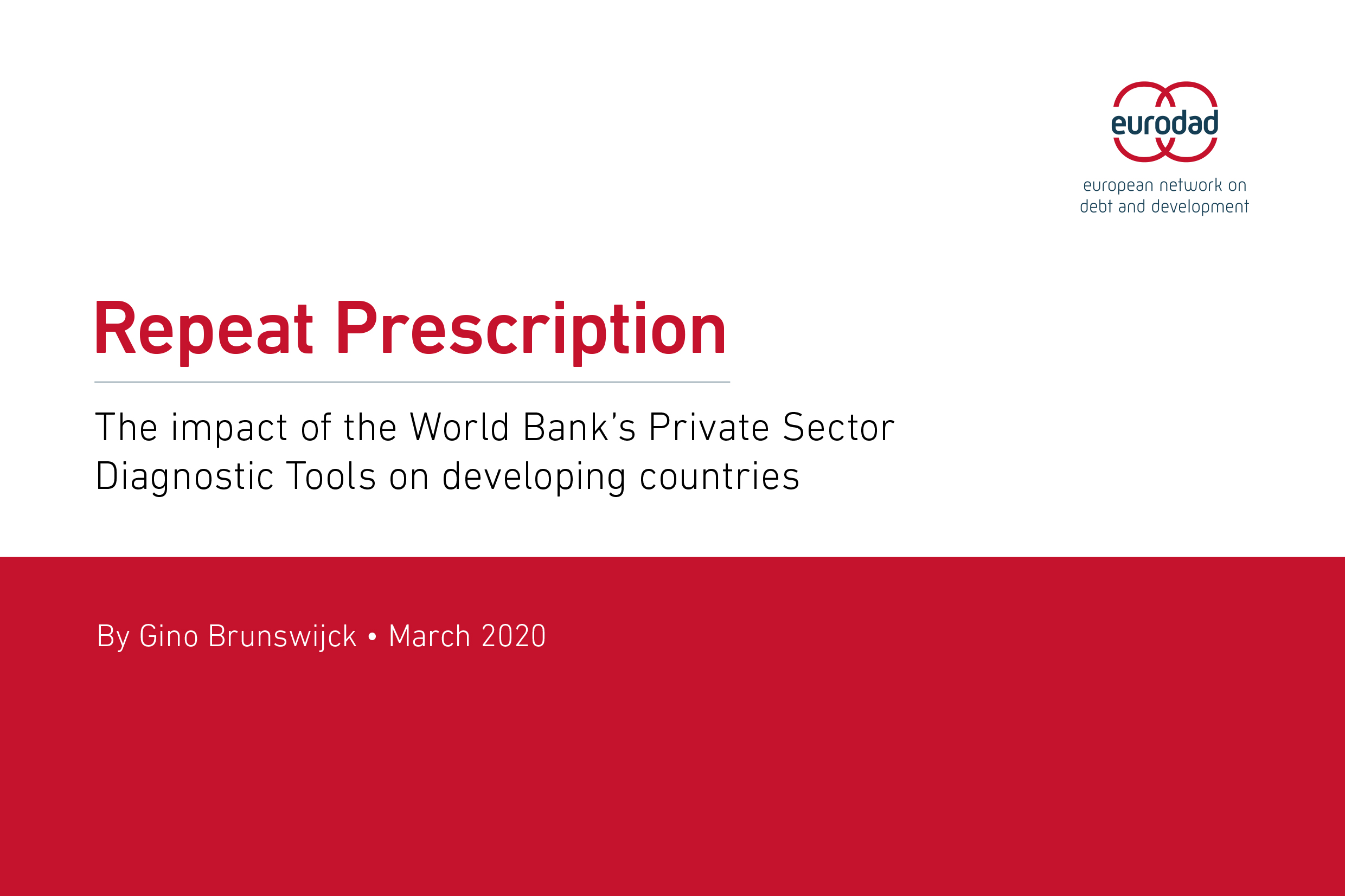 """Repeat Prescription report cover. Red text on white background reading """"Repeat Prescription. The impact of the World Bank's Private Sector Diagnostic Tools on developing countries."""