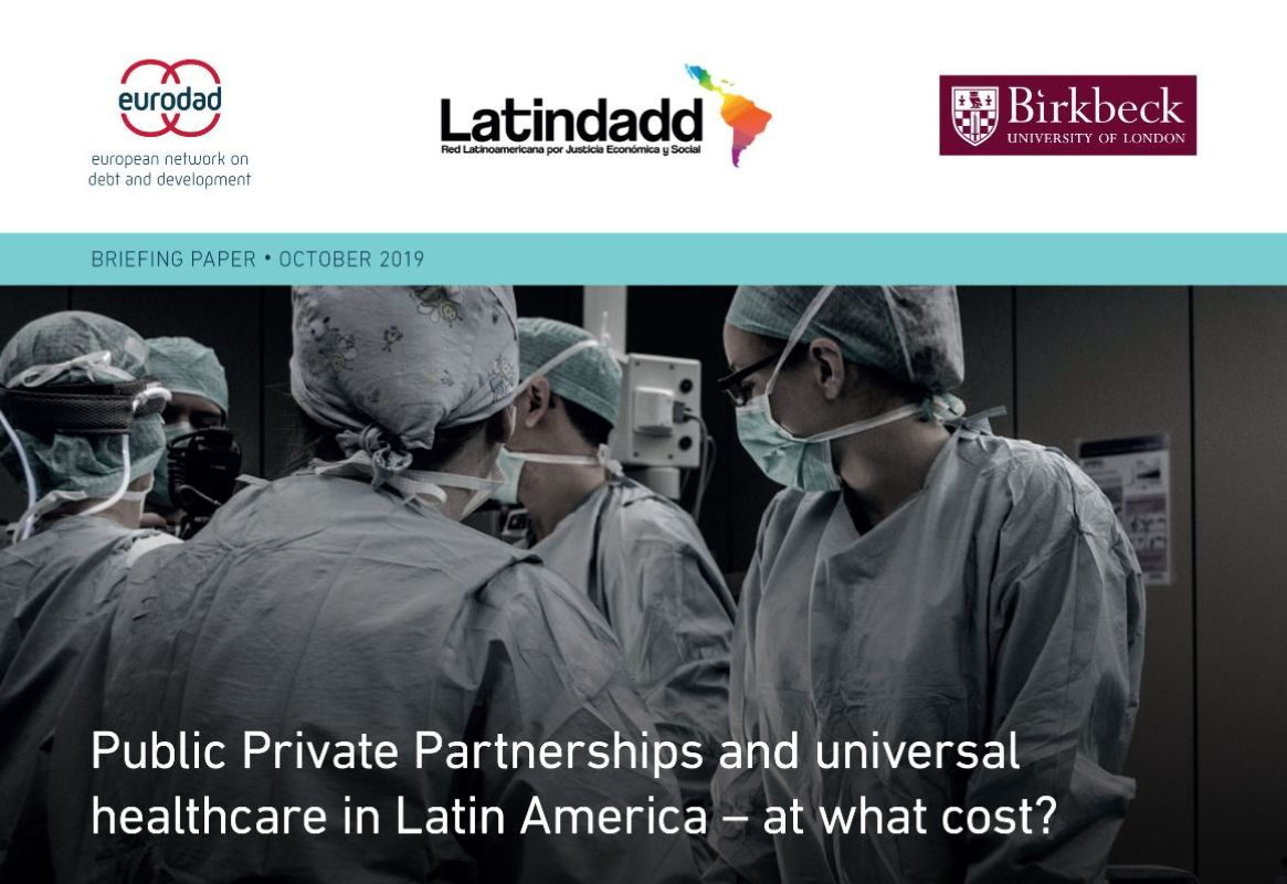 Cover of briefing paper. The title image is of surgeons dressed in their scrubs and PPE in an operating room. The text reads Public Private Partnerships and universal healthcare in Latin America - at what cost?