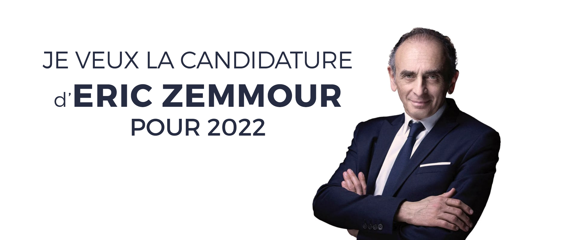 Je veux la candidature d'Eric Zemmour pour 2022