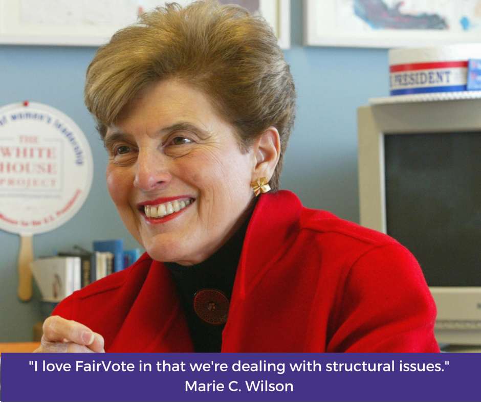"Marie C. Wilson, ""I love FairVote in that we're dealing with structural issues."""