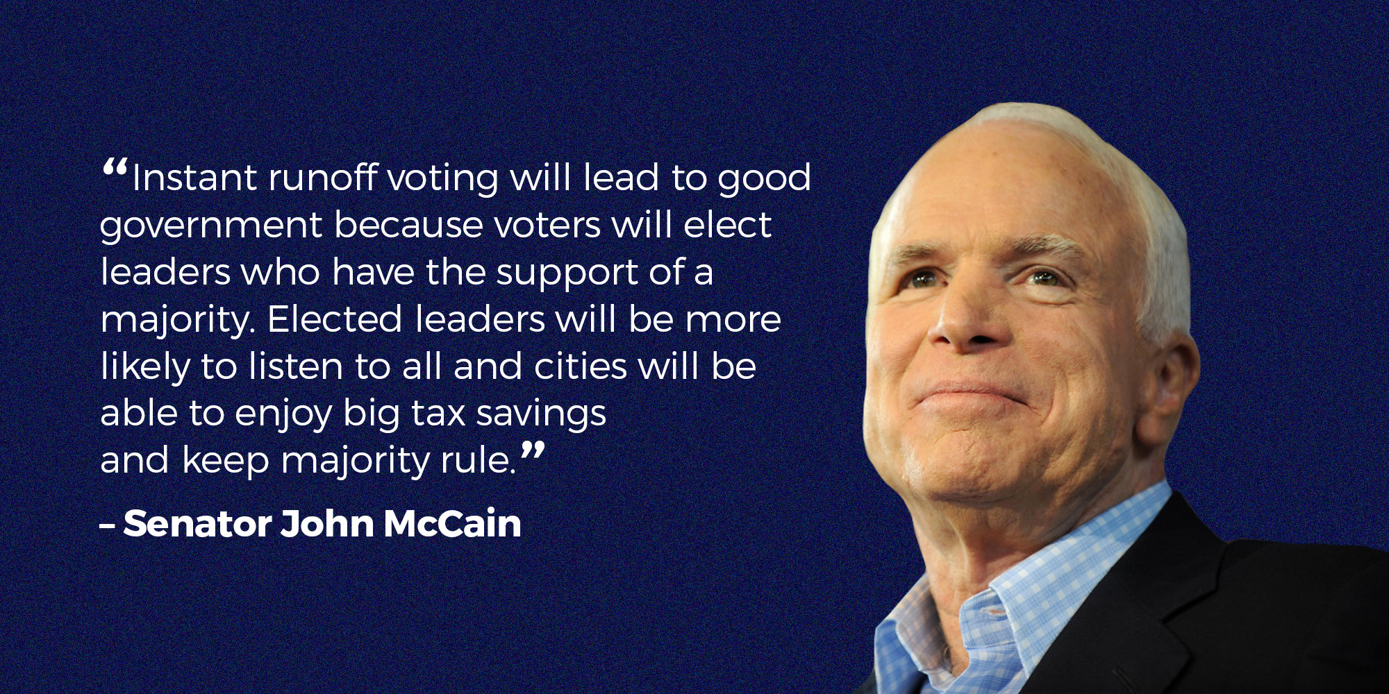 John McCain understood how ranked choice voting strengthens our democracy