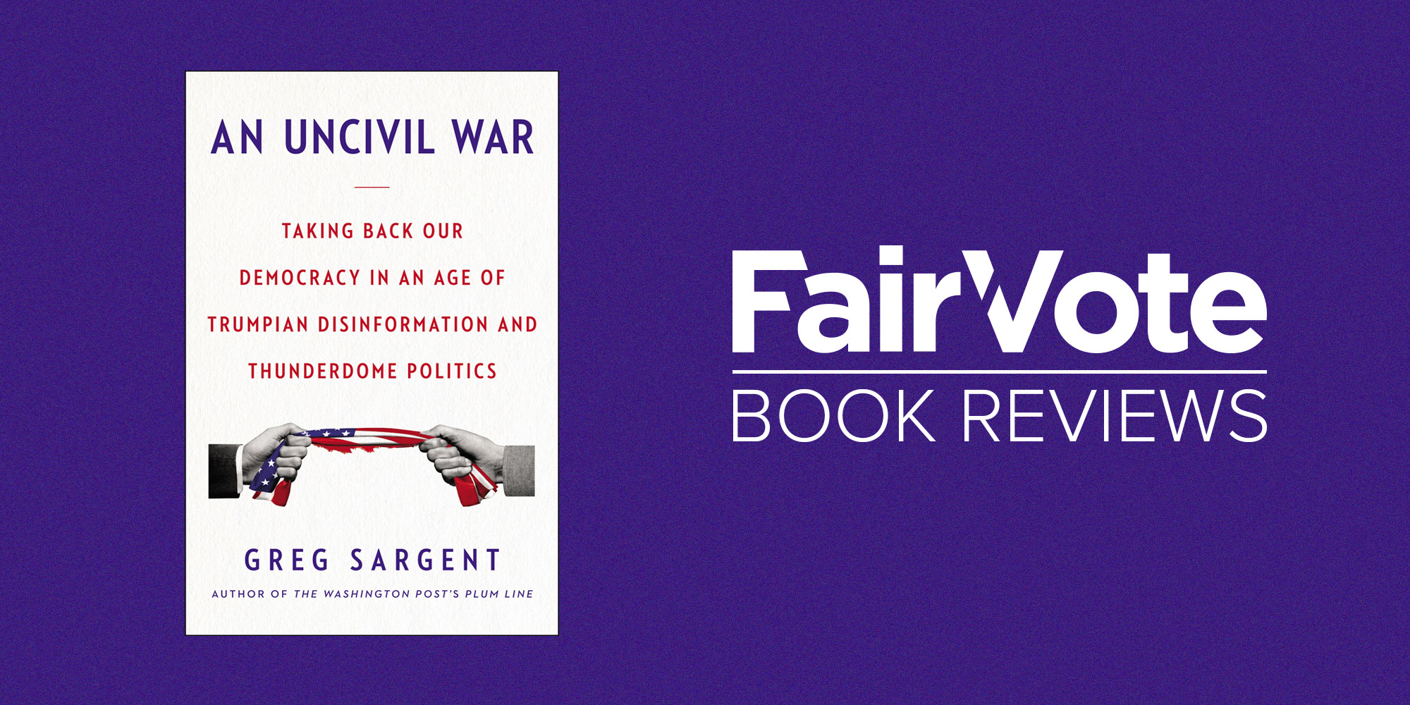 Book Review: An Uncivil War by Greg Sargent