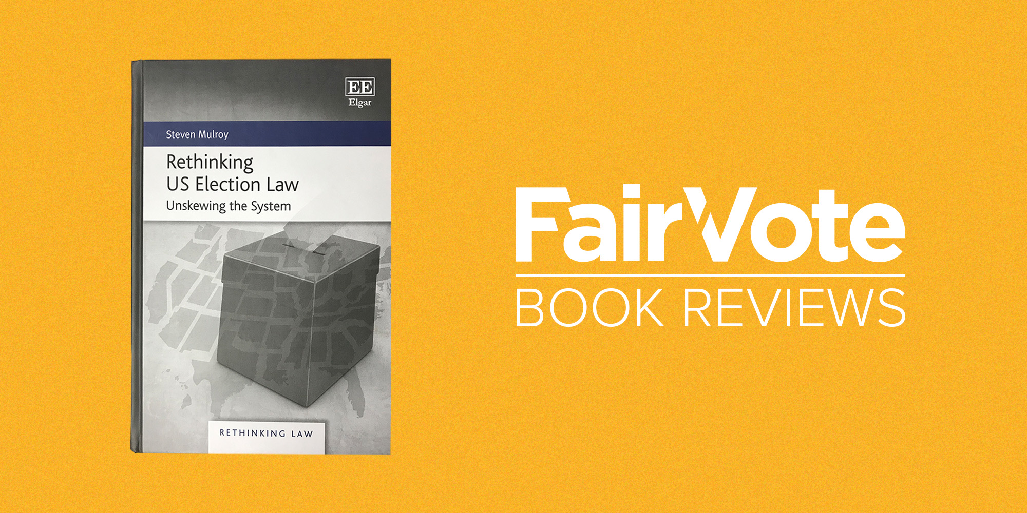 Book Review: 'Rethinking U.S. Election Law' by Steve Mulroy