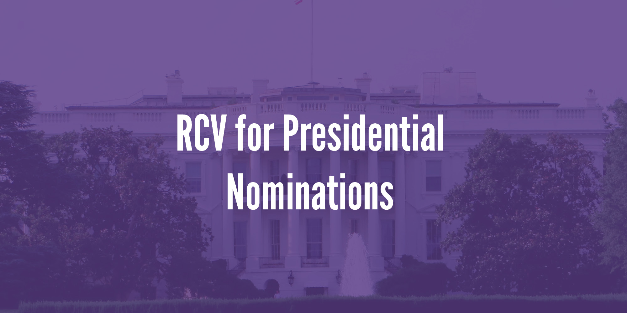 RCV for Presidential Nominations