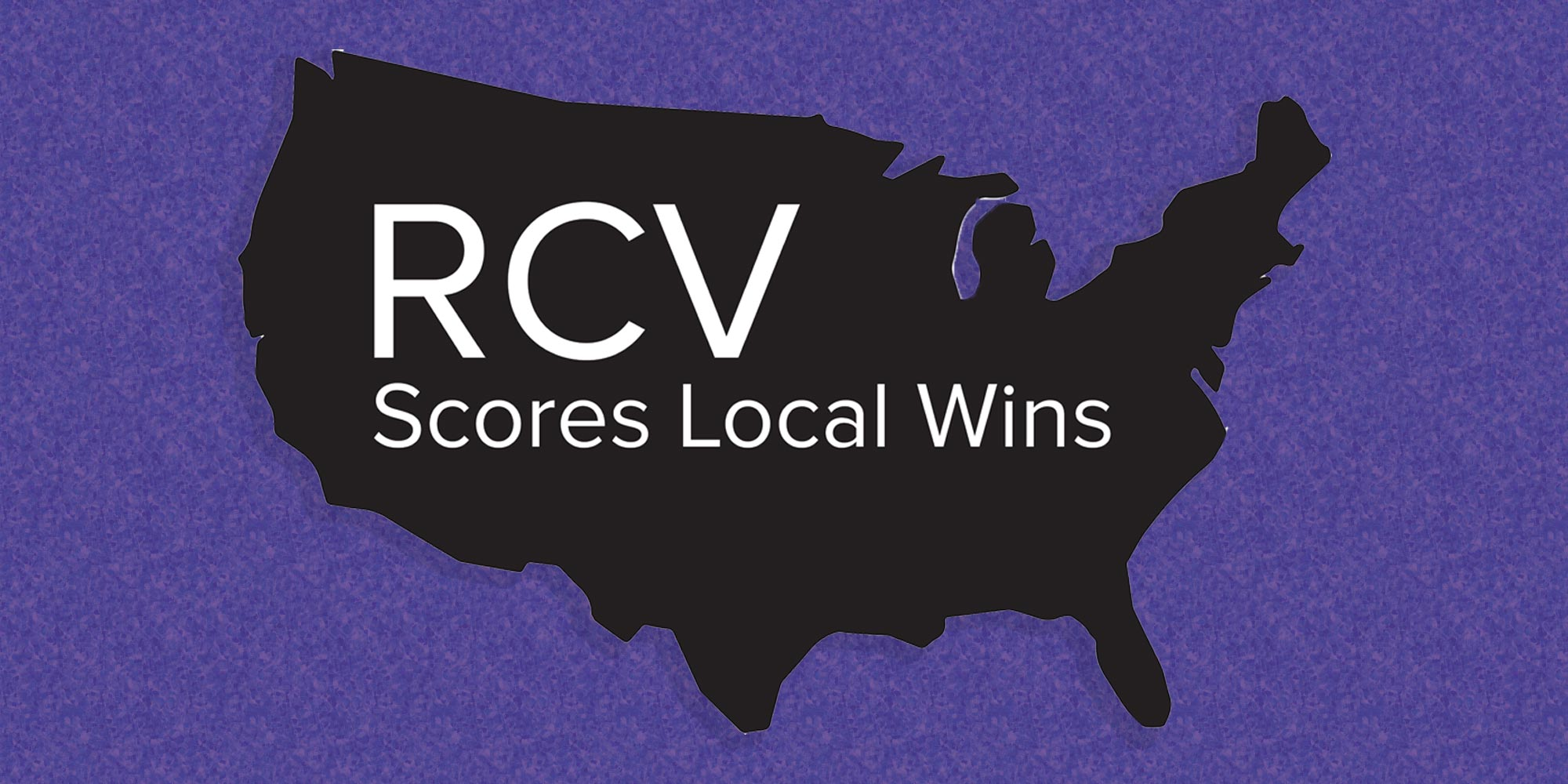 Regardless of Party, Ranked Choice Voting Scores Local Wins