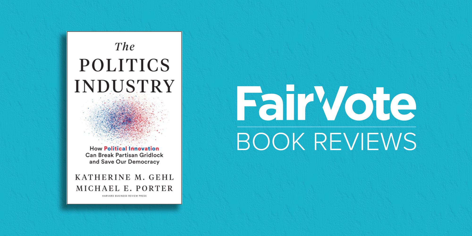 The Politics Industry: Reformers Highlight RCV in New Book