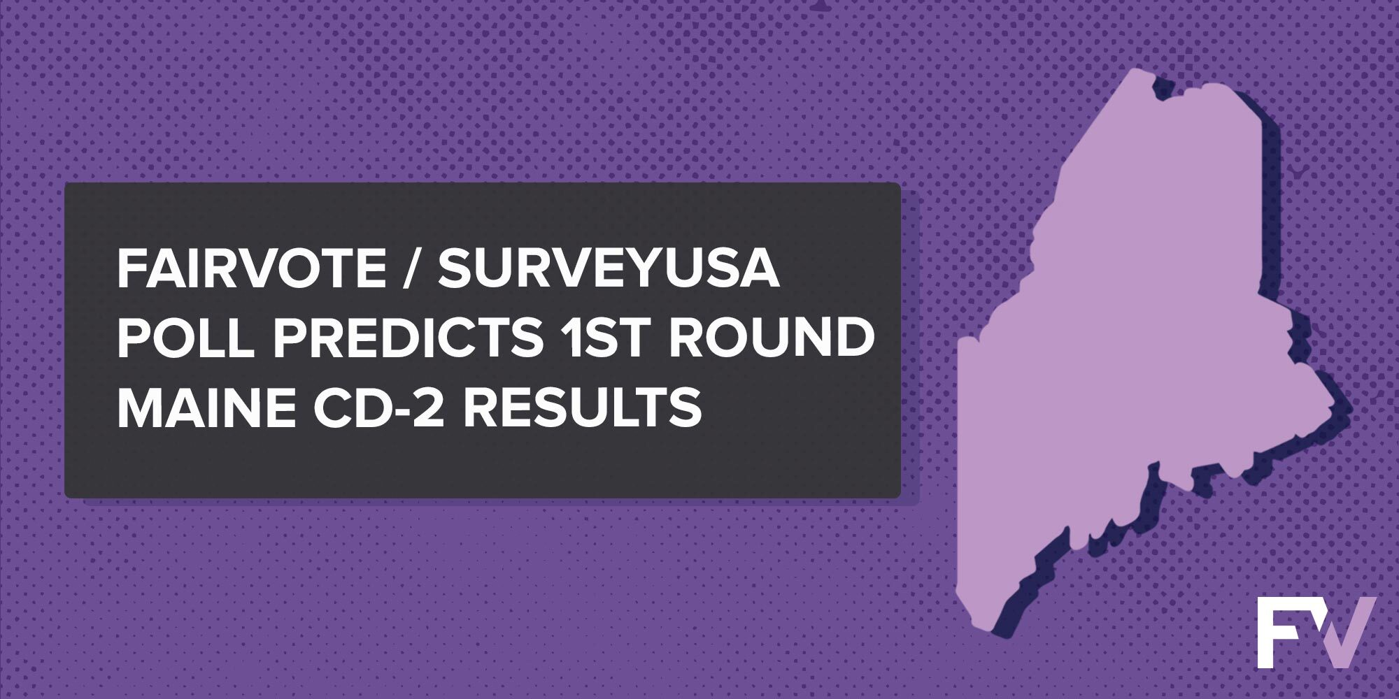 FairVote's Ranked Choice Poll Predicts Initial Maine CD-2 Results
