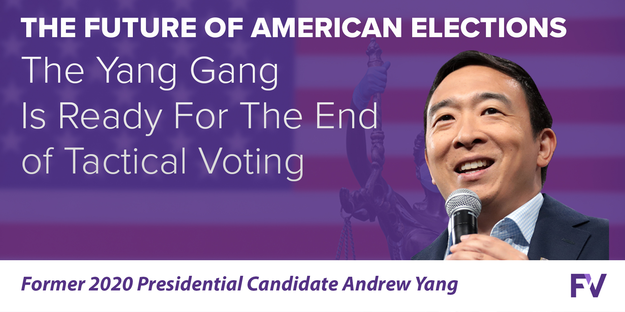 FairVote Webinar Rewind: The Yang Gang Is Ready For The End of Tactical Voting