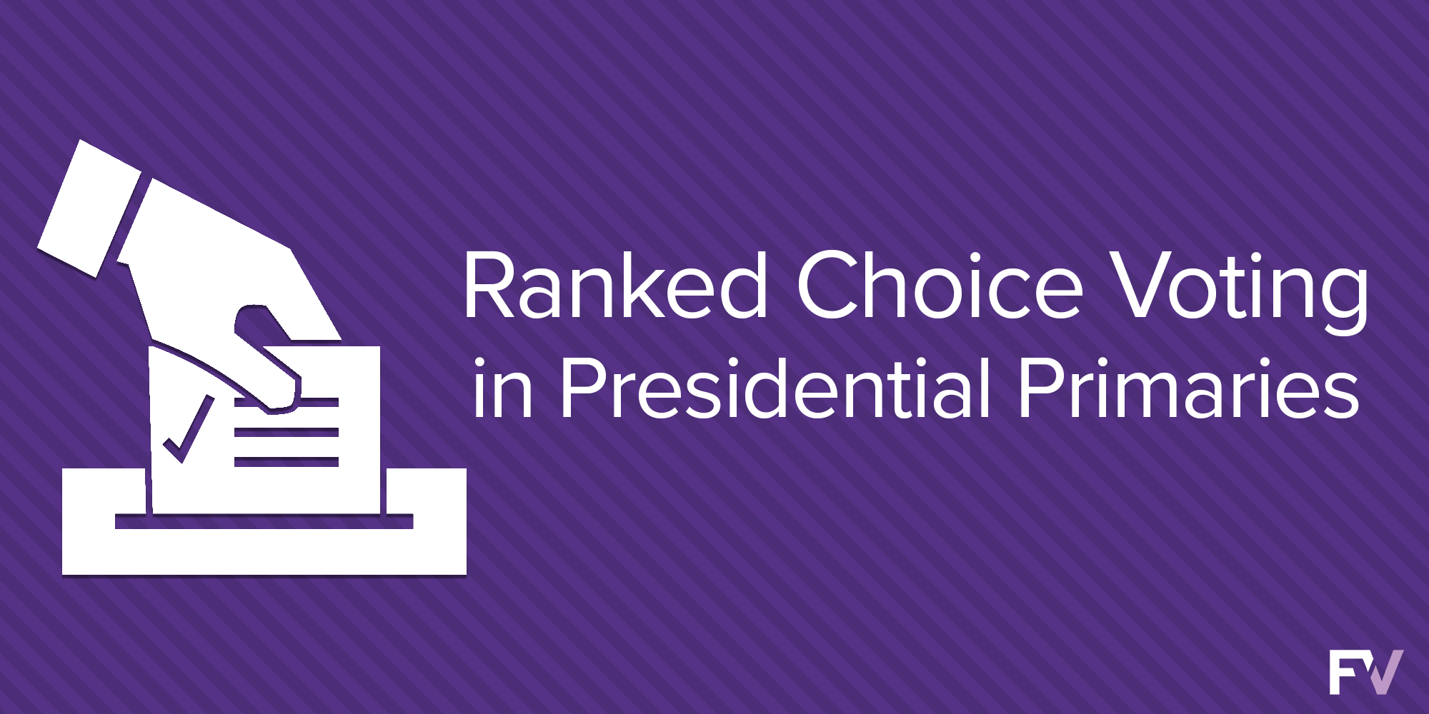 Ranked choice voting offers improvements to presidential primaries