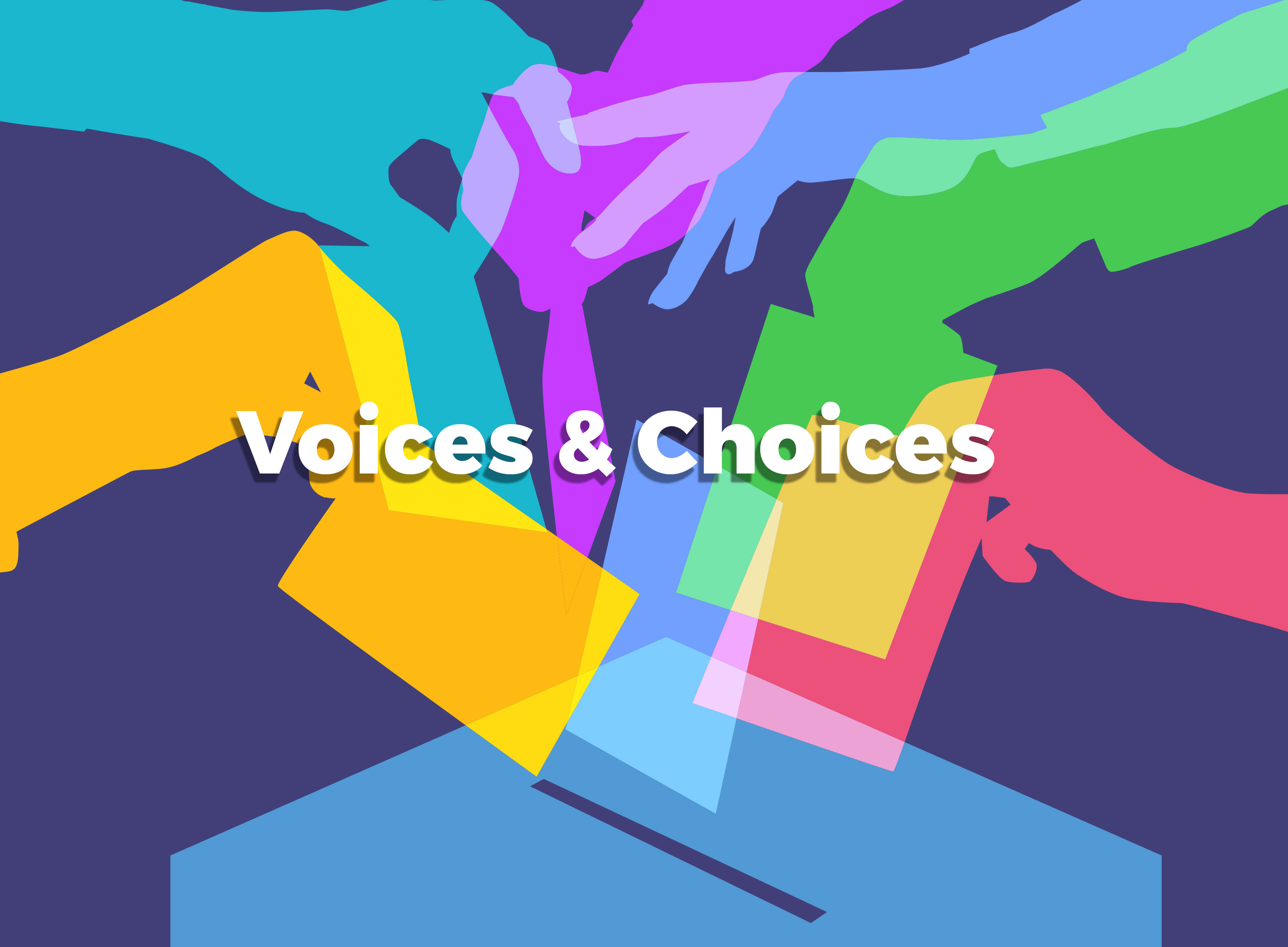 Voices & Choices