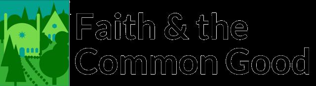 Faith & the Common Good