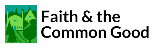 Faith & the Common Good