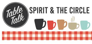 Table Talks Spirit Circle