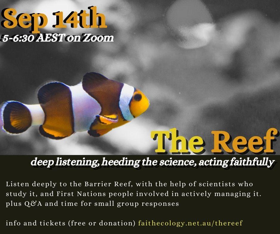 The Reef: deep listening, heeding the science, acting faithfully
