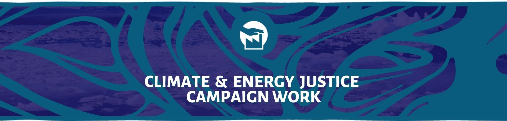 Climate & Energy Justice Campaigns