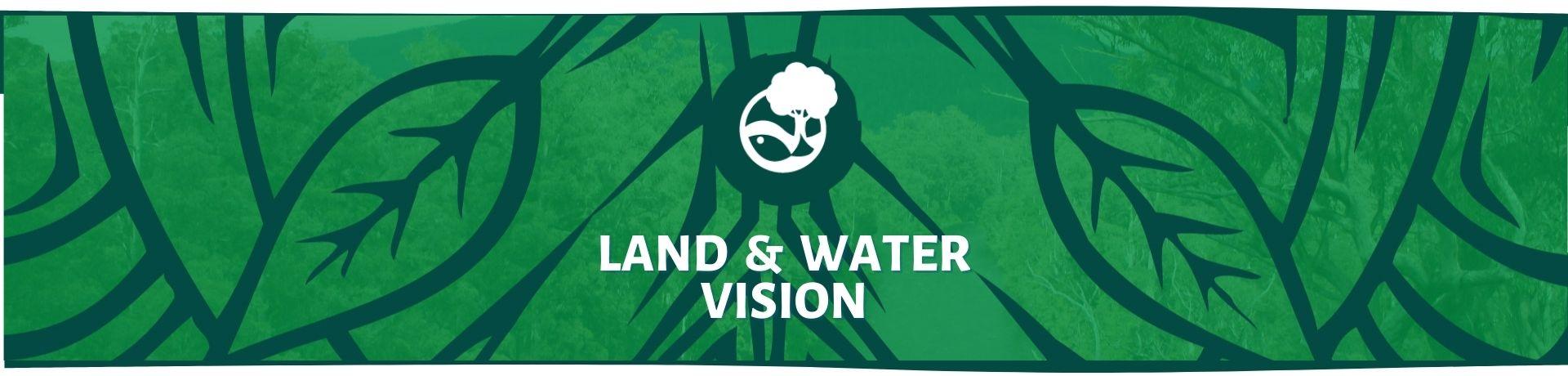Land & Water Vision