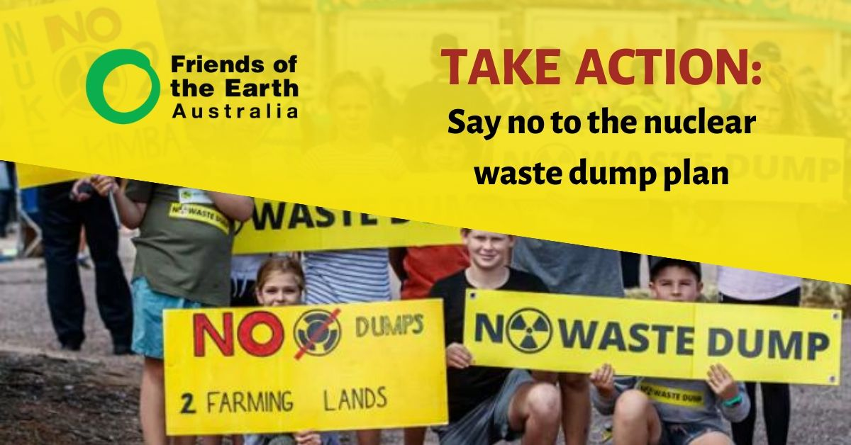 Take action now: say no to the nuclear waste dump plan