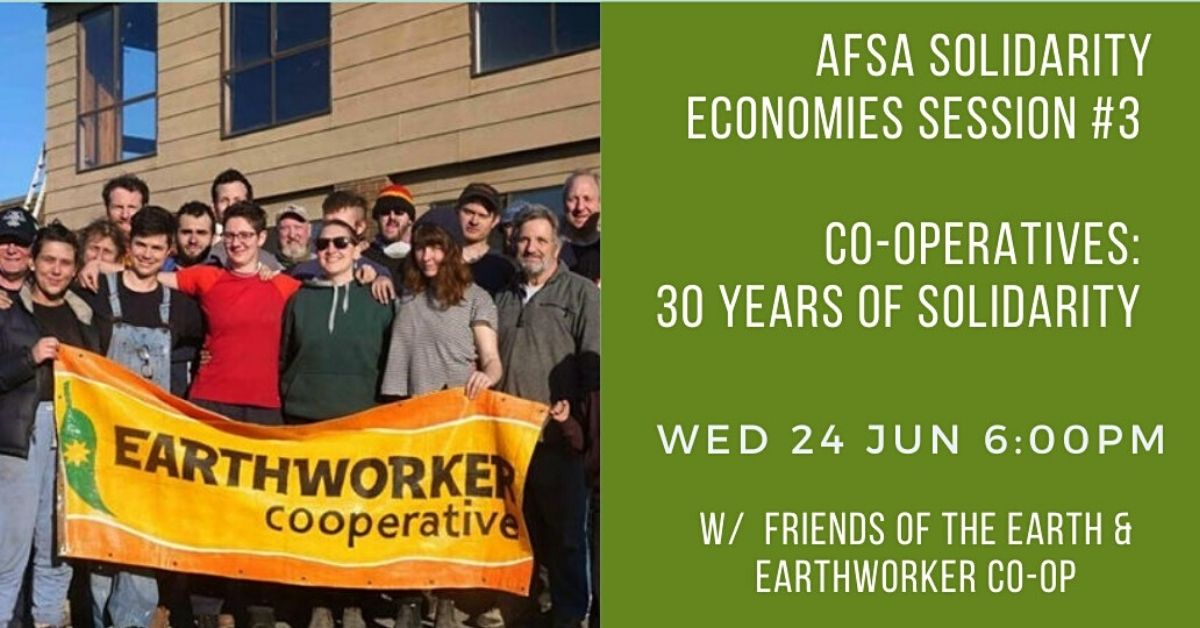 AFSA present Solidarity Economies Session 3 - featuring Friends of the Earth