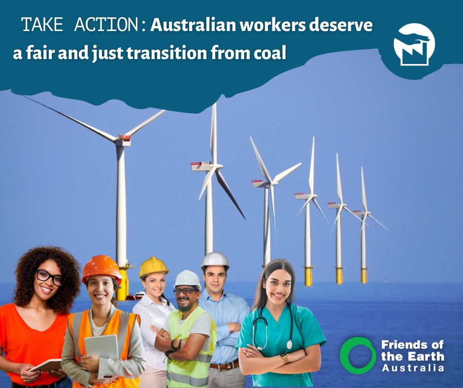 Workers superimposed over and offshore wind farm. Text: TAKE ACTION: Australian workers deserve a fair and just transition from coal