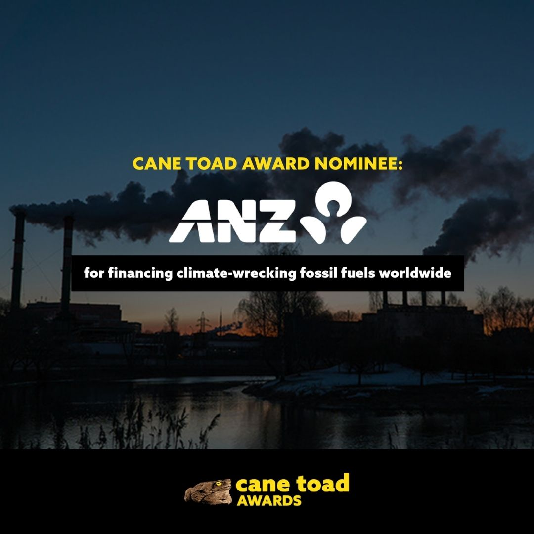 X ANZ - for financing climate-wrecking fossil fuels worldwide