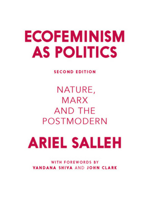 Ariel Salleh's Ecofeminism as Politics: Nature, Marx and the Postmodern Cover Page