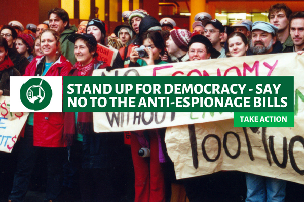 Stand up for democracy - say no to the anti-espionage bill