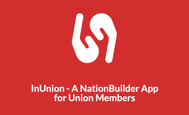 InUnion - A NationBuilder App for Union Members