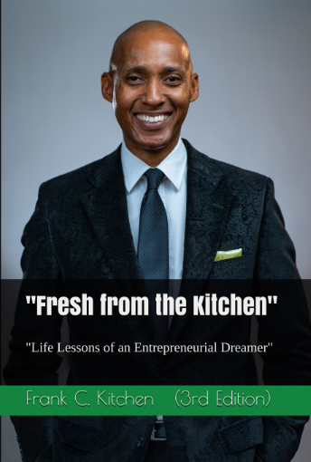 Fresh from the Kitchen by Motivational Speaker Frank Kitchen.