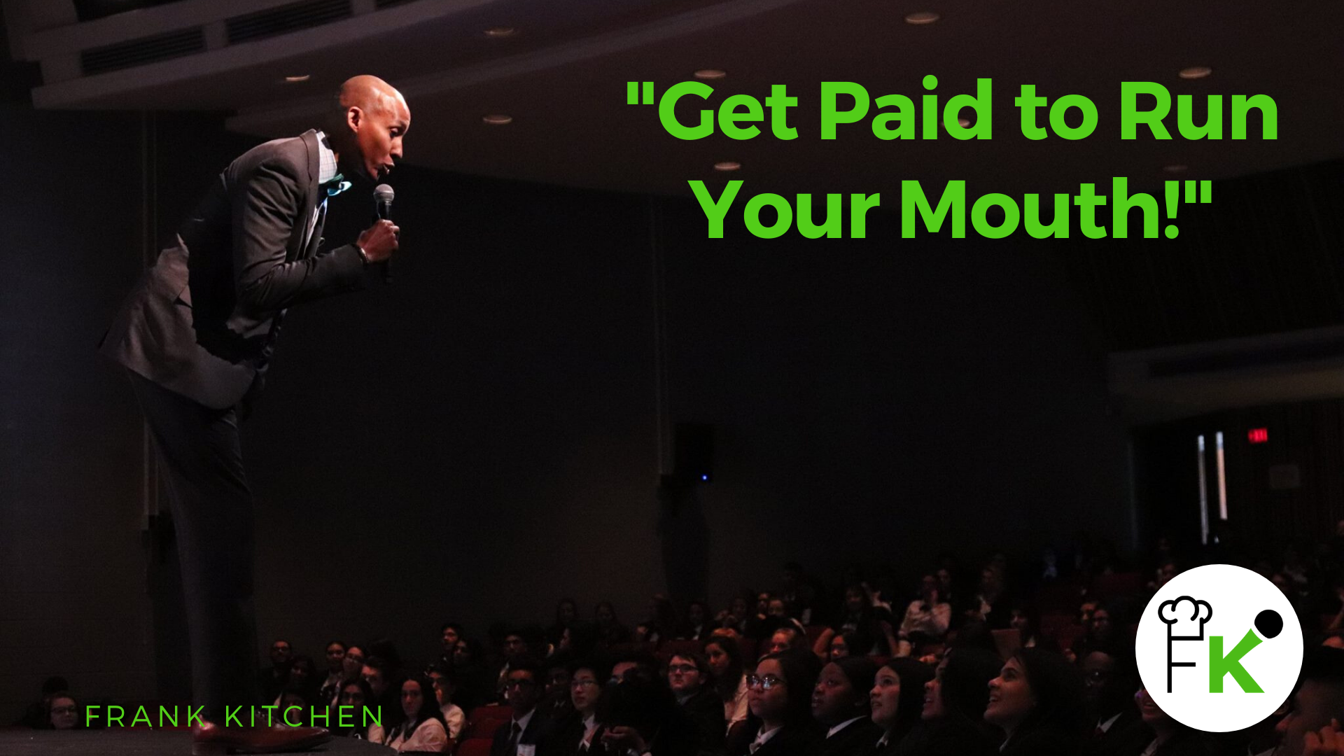 Get Paid to Run Your Mouth by Motivational Speaker Frank Kitchen
