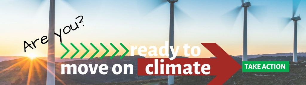 Are you ready to move on climate?