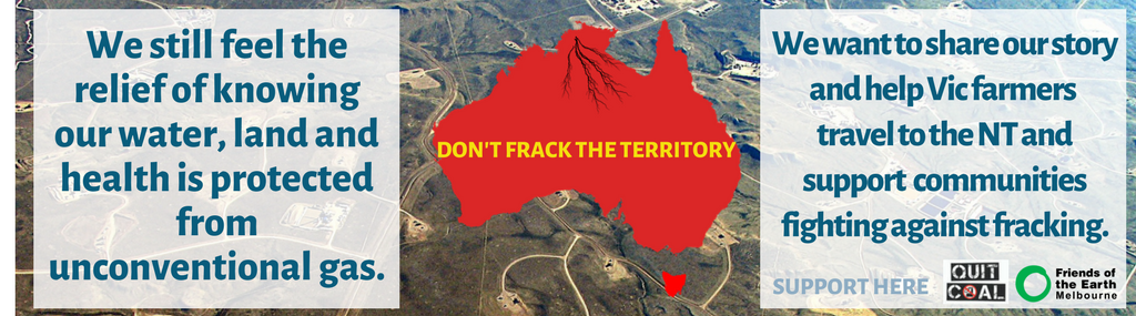 Now__lets_help_3_Victorian_farmers_travel_to_the_NT_and_support_communities_still_fighting_against_fracking..png