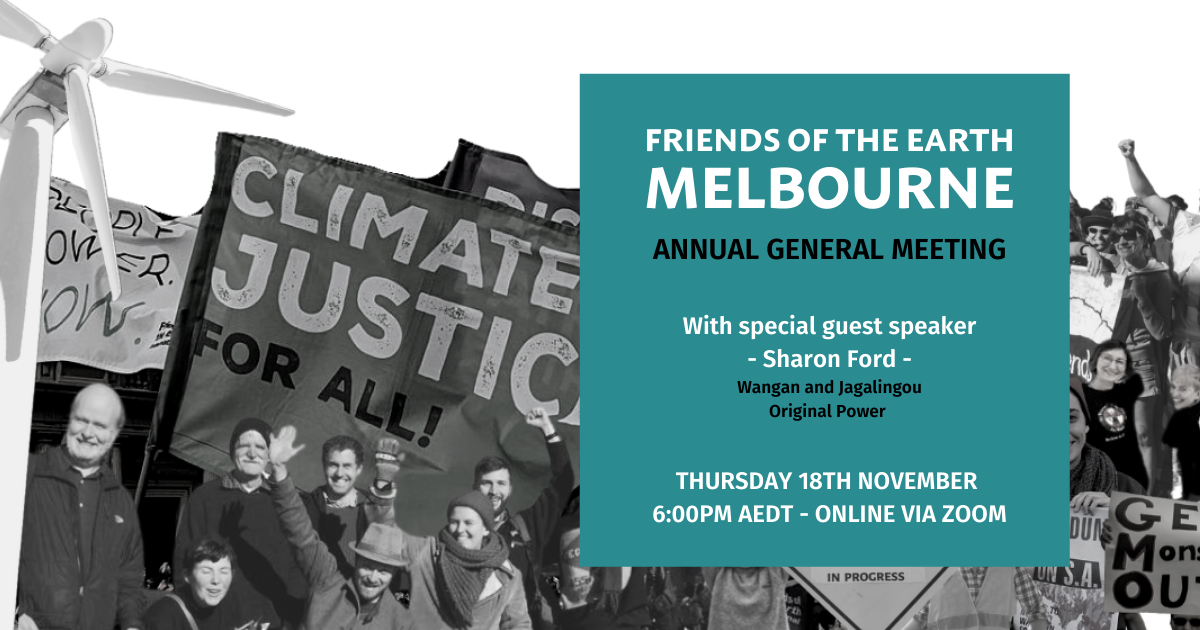 RSVP here to the FoE Melbourne Annual General Meeting - Online on November 18th