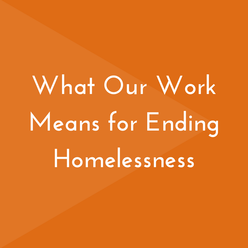 What_Our_Work_Means_for_Ending_Homelessness.png