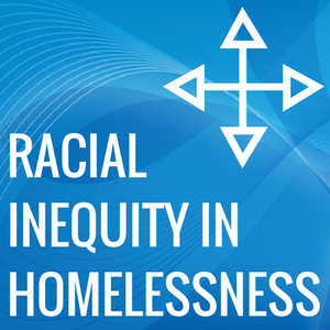 Racial_Inequity_in_Homelessness_300x300.png