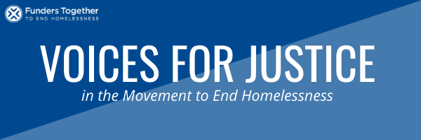 "Banner that says ""Voices for Justice in the Movement to End Homelessness"""