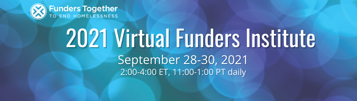 2021 Virtual Funders Institute on September 28-30, 2021, 2-4p ET daily