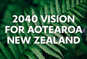 2040 Vision for Aotearoa New Zealand