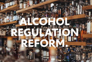 TOP 12 - ALCOHOL REGULATION REFORM